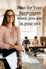 Plan For Your Retirement When You Are In Your 20's?